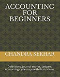 ACCOUNTING FOR BEGINNERS: Definitions, Journal entries, Ledgers, Accounting cycle steps with illustrations.