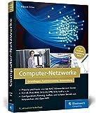 Computer-Netzwerke: Grundlagen, Funktionsweisen,...