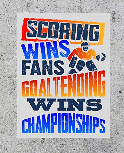 Scoring Wins Fans Goaltending Wins Games: Hockey Lover Composition Notebook or Journal – Wide Ruled 7.5 x 9.25 (Ice Hockey Notebooks & Journals, Band 1)