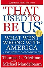 That Used To Be Us : What Went Wrong with America - and How It Can Come Back(Paperback) - 2010 Edition