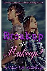 Breakup or Makeup?: A Crazy Ink Anthology Paperback