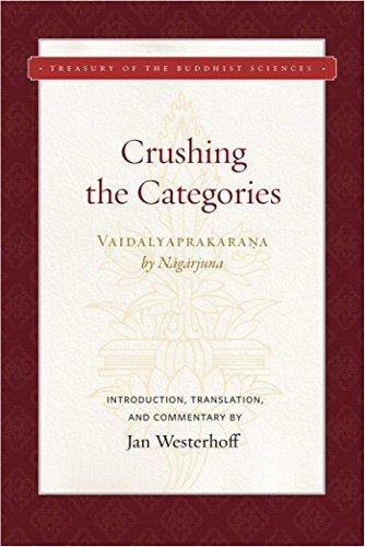 Crushing the Categories (Vaidalyaprakarana) (Treasury of the Buddhist Sciences)