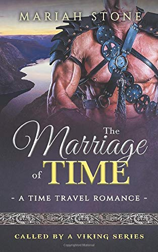 The Marriage of Time: a Time Travel Romance: Called by a Viking Book 3 (Called by a Viking Series, Band 3)