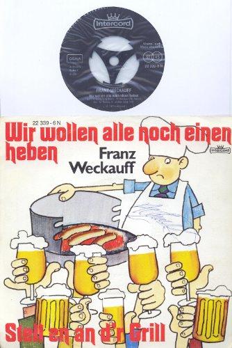 Wir wollen alle noch einen heben - Stell en an d`r Grill - Franz Weckauff 1973 Bildhülle Intercord # 22 339-6 N