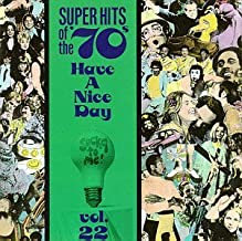 HAVE A NICE DAY: HITS OF 70'S: VOLUME 22