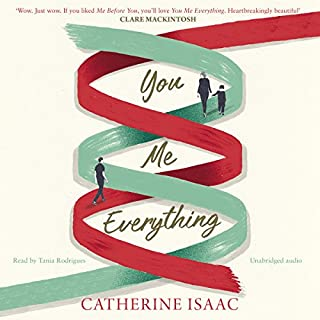 You Me Everything                   By:                                                                                                                                 Catherine Isaac                               Narrated by:                                                                                                                                 Tania Rodrigues                      Length: 9 hrs and 34 mins     58 ratings     Overall 4.1