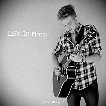 Life Is More