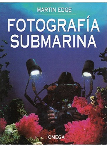FOTOGRAFIA SUBMARINA (FOTO,CINE Y TV-FOTOGRAFÍA Y VIDEO)