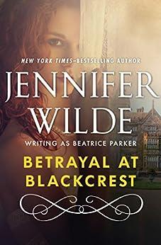 Betrayal at Blackcrest by [Jennifer Wilde]