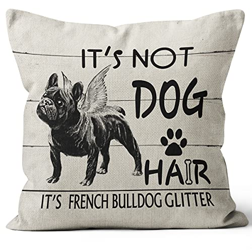 It's Not Dog Hair It's French Bulldog Glitter Throw Pillow Covers, Dog Lover Gifts, French Bulldog Lover Gifts,18 x 18 Inch, Funny French Bulldog Decor Linen Cushion Cover for Sofa Couch Bed