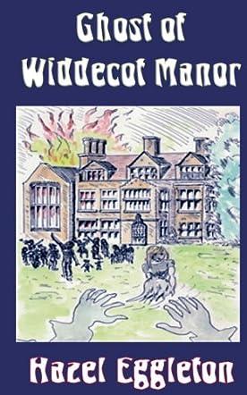 Ghost of Widdecot Manor