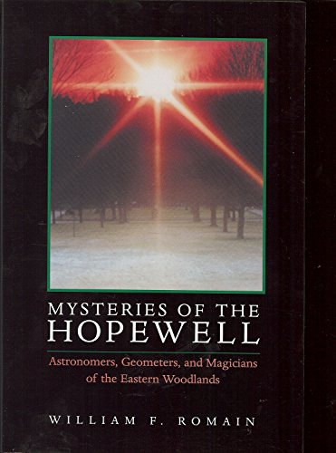 Mysteries of the Hopewell: Astronomers, Geometers, and Magicians of the Eastern Woodlands (Ohio History and Culture (Paperback))
