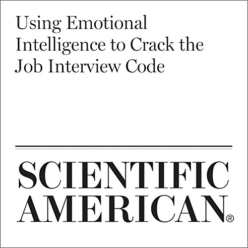 Using Emotional Intelligence to Crack the Job Interview Code audiobook cover art