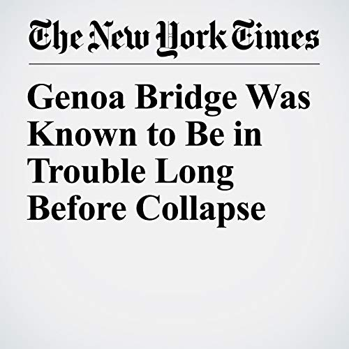 Genoa Bridge Was Known to Be in Trouble Long Before Collapse audiobook cover art