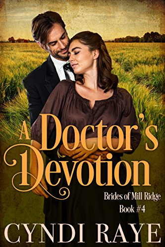 A Doctor's Devotion: Brides of Mill Ridge Book #4 (English Edition)