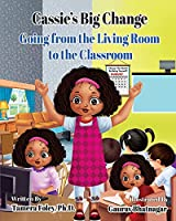 Cassie's Big Change: Going from the Living Room to the Classroom