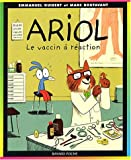 Ariol, tome 4 - Le Vaccin à réaction