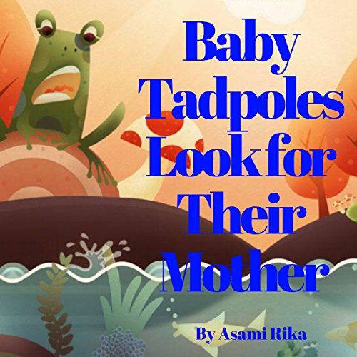 Baby Tadpoles Look for Their Mother audiobook cover art