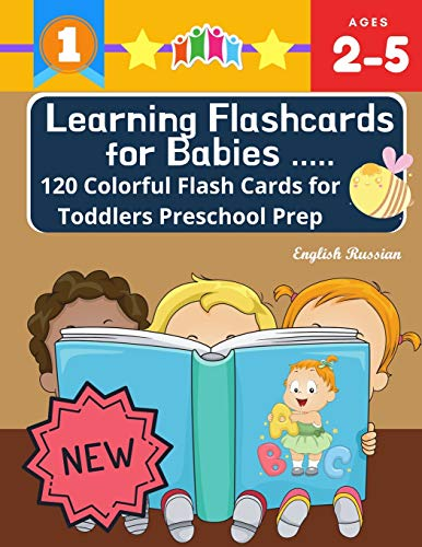 Learning Flashcards for Babies 120 Colorful Flash Cards for Toddlers Preschool Prep English Russian: Basic words cards ABC letters, number, animals, ... kindergarten homeschool Montessori kids