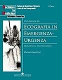 Handbook di ecografia in Emergenza-Urgenza: Quando il tempo conta. Manuale operativo (Decidere in medicina)