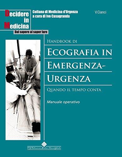 Handbook di ecografia in Emergenza-Urgenza: Quando il tempo conta. Manuale operativo (Decidere in medicina) (Italian Edition)