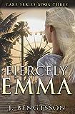 Fiercely Emma (Cake Series) (Volume 3)