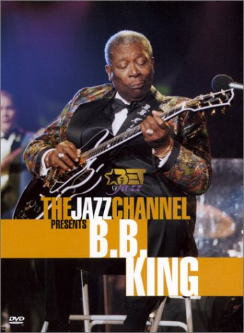 The Jazz Channel Presents B.B. King (BET on Jazz)