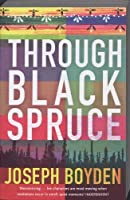 Through Black Spruce: A Novel by Joseph Boyden(2010-02-23)