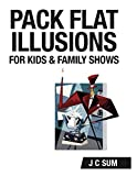 Pack Flat Illusions for Kids & Family Shows (English Edition)