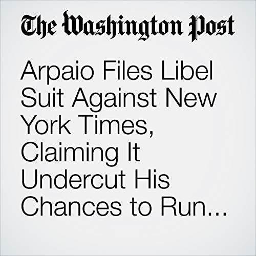 Arpaio Files Libel Suit Against New York Times, Claiming It Undercut His Chances to Run Again for Senate copertina