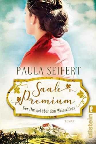Saale Premium - Der Himmel über dem Weinschloss: Roman (Die Weinschloss-Saga 3)