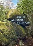 Les pierres à légendes du Limousin