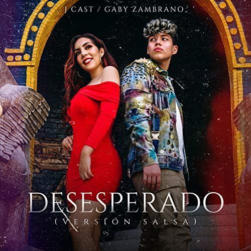 J Cast & Gaby Zambrano