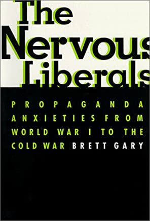 The Nervous Liberals by Brett Gary(1999-12-15)
