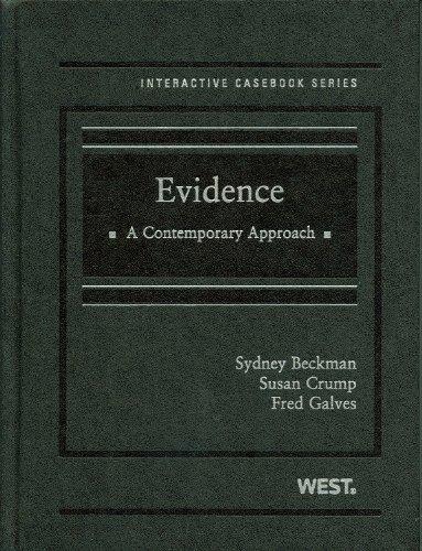 Evidence: A Contemporary Approach (Interactive Casebooks)