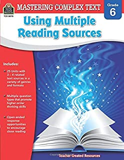 Mastering Complex Text Using Multiple Reading Sources Grd 6