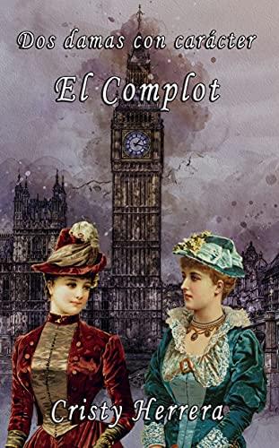 Dos damas con carácter: El Complot