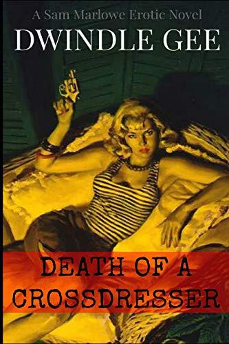 DEATH OF A CROSSDRESSER: A Sam Marlowe Erotic Novel (Noirnography, Band 2)