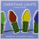 Christmas Lights-New Strand by Oakwood Chamber Players (2002-12-03)
