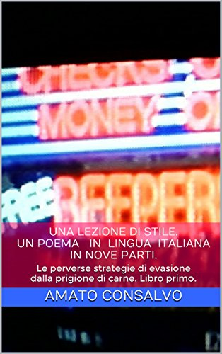 Una lezione di stile. Un poema in lingua italiana in nove parti.: Le...