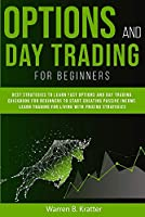 Option and Day Trading for Beginners: Best strategies to learn options and day trading. QUICK book for beginners to start creating passive income. Living with pricing strategies