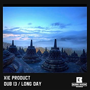 Dub 13 / Long Day