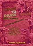 Learn To Draw Dinosaurs And Other Endangered Animals Step-by-step Drawing Method Theropod Dinosaurs, Furry Giant Sloths, And Much More...
