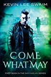 By Swaim, Kevin Lee Come What May: Volume 1 (Sam Harlan, Vampire Hunter) Paperback - July 2014