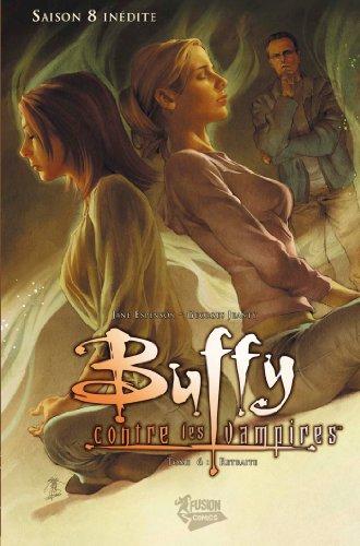Buffy contre les vampires (Saison 8) T06 : Retraite (Buffy contre les vampires Saison 8 t. 6)