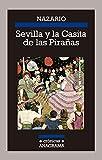 Sevilla y la Casita de las Pirañas: 117 (CRÓNICAS)