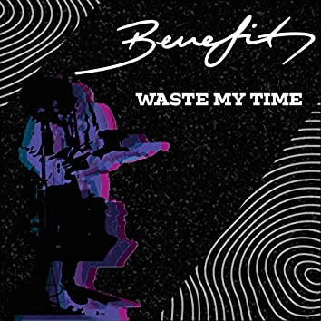 Waste My Time