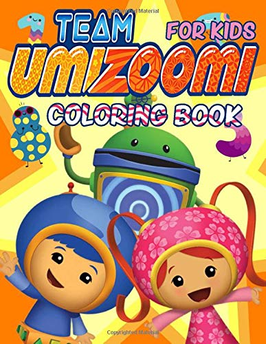 Team Umizoomi Coloring Book For Kids: This is the way to relax, unwind, and let your creativity flow.