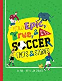 Totally Epic, True and Wacky Soccer Facts and Stories - Puck
