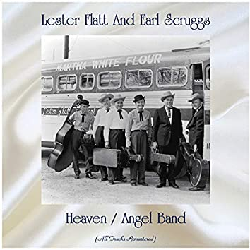 Heaven / Angel Band (feat. The Foggy Mountain Boys) [All Tracks Remastered]